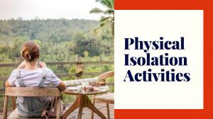 Activity Menu while Physically Isolating